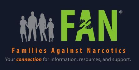 Families Against Narcotics Your Connection for Information, Resources, and Support